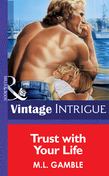 Trust With Your Life (Mills & Boon Vintage Intrigue)