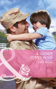 A Soldier Comes Home (Mills & Boon Cherish)