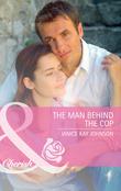 The Man Behind the Cop (Mills & Boon Cherish)