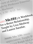 Me 101: A Workbook for a Better Relationship