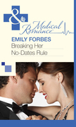 Breaking Her No-Dates Rule (Mills & Boon Medical)