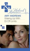 Waking Up With Dr Off-Limits (Mills & Boon Medical)