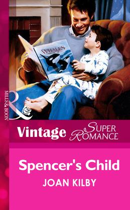 Spencer's Child (Mills & Boon Vintage Superromance)