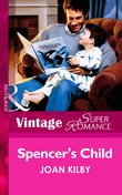 Spencer's Child (Mills & Boon Vintage Superromance)