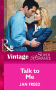 Talk To Me (Mills & Boon Vintage Superromance)