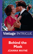 Behind the Mask (Mills & Boon Vintage Intrigue)