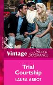 Trial Courtship (Mills & Boon Vintage Superromance)