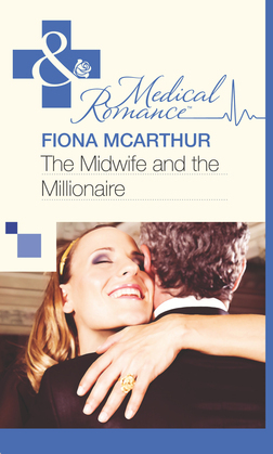 The Midwife and the Millionaire (Mills & Boon Medical)