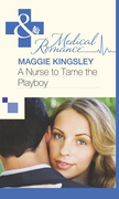 A Nurse to Tame the Playboy (Mills & Boon Medical)