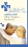 Officer, Surgeon...Gentleman! (Mills & Boon Medical)