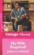 No Wife Required! (Mills & Boon Vintage Cherish)