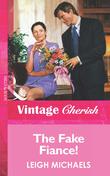 The Fake Fiance! (Mills & Boon Vintage Cherish)