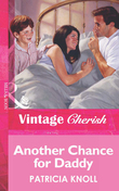Another Chance for Daddy (Mills & Boon Vintage Cherish)