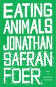 Jonathan Safran Foer - Eating Animals