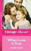 When Love Is True (Mills & Boon Cherish)