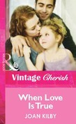 When Love Is True (Mills & Boon Cherish)