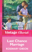 Last Chance Marriage (Mills & Boon Vintage Cherish)