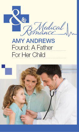 Found: A Father For Her Child (Mills & Boon Medical)
