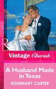 A Husband Made In Texas (Mills & Boon Vintage Cherish)