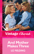 And Mother Makes Three (Mills & Boon Vintage Cherish)