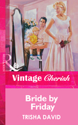 Bride By Friday (Mills & Boon Vintage Cherish)