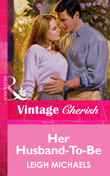 Her Husband-To-Be (Mills & Boon Vintage Cherish)