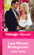 Last-Minute Bridegroom (Mills & Boon Vintage Cherish)