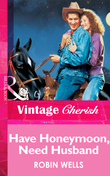 Have Honeymoon, Need Husband (Mills & Boon Vintage Cherish)