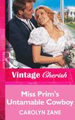 Miss Prim's Untamable Cowboy (Mills & Boon Vintage Cherish)