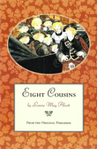 Louisa May Alcott - Eight Cousins: From the Original Publisher