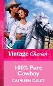 100% Pure Cowboy (Mills & Boon Vintage Cherish)