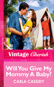 Will You Give My Mommy A Baby? (Mills & Boon Vintage Cherish)