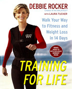 Training for Life: Walk Your Way to Fitness and Weight Loss in 14 Days