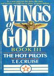 Wings of Gold: The Hot Pilots - Book #3: The Hot Pilots - Book #3