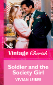 Soldier And The Society Girl (Mills & Boon Vintage Cherish)
