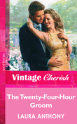 The Twenty-Four-Hour Groom (Mills & Boon Vintage Cherish)