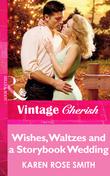 Wishes, Waltzes and a Storybook Wedding (Mills & Boon Vintage Cherish)