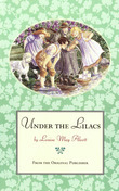 Under the Lilacs: From the Original Publisher