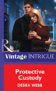 Protective Custody (Mills & Boon Vintage Intrigue)