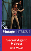 Secret Agent Heiress (Mills & Boon Vintage Intrigue)