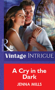 A Cry In The Dark (Mills & Boon Vintage Intrigue)