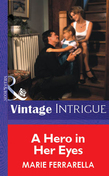 A Hero In Her Eyes (Mills & Boon Vintage Intrigue)