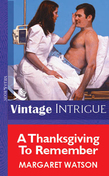 A Thanksgiving To Remember (Mills & Boon Vintage Intrigue)