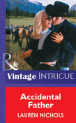 Accidental Father (Mills & Boon Vintage Intrigue)