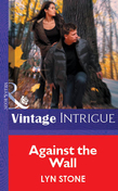 Against the Wall (Mills & Boon Vintage Intrigue)