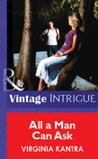 All A Man Can Ask (Mills & Boon Vintage Intrigue)