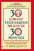 30 Low-Fat Vegetarian Meals in 30 Minutes