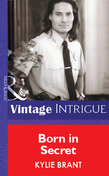Born In Secret (Mills & Boon Vintage Intrigue)