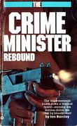 Crime Minister: Rebound - Book #3: Rebound - Book #3