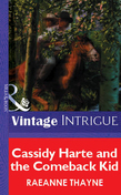 Cassidy Harte and the Comeback Kid (Mills & Boon Vintage Intrigue)
